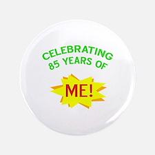 "Celebrate My 85th Birthday 3.5"" Button"