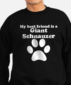 Giant Schnauzer Best Friend Sweatshirt
