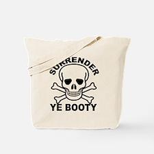 Surrender Ye Booty Tote Bag