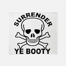 Surrender Ye Booty Throw Blanket