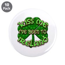 "KISS ME I've Been to IRELAND 3.5"" Button (10 pack)"