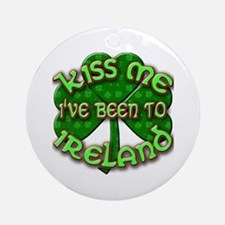 KISS ME I've Been to IRELAND Ornament (Round)