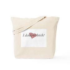 I doulove birth! Tote Bag