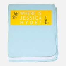 Where is Jessica Hyde? baby blanket
