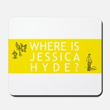 Where is Jessica Hyde? Mousepad