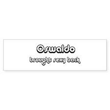 Sexy: Oswaldo Bumper Bumper Sticker