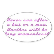 Never Run After Bus or Man Decal