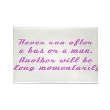 Never Run After Bus or Man Rectangle Magnet (10 pa