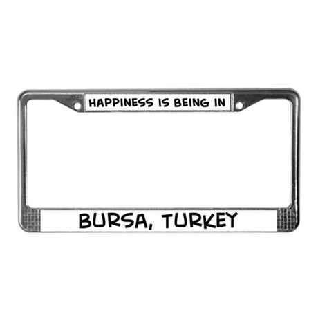 Happiness is Bursa License Plate Frame