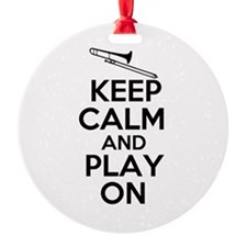 Keep Calm and Play On Trombone Ornament