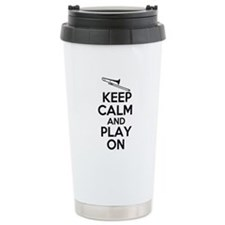Keep Calm and Play On Trombone Travel Mug