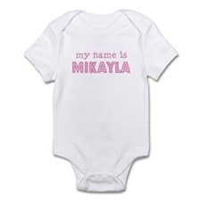 My name is Mikayla Infant Bodysuit