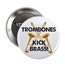 "Trombones Kick Brass 2.25"" Button"