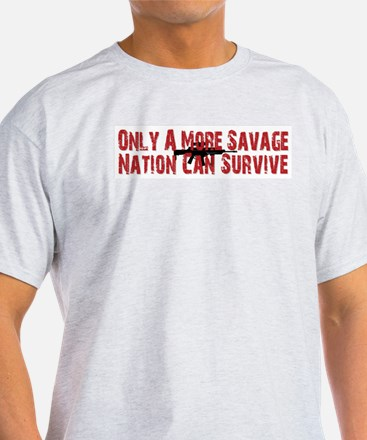 Only a more savage nation can survive - Gun rights
