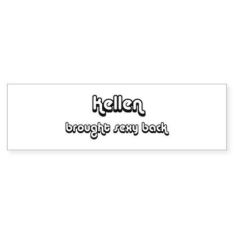 Sexy: Kellen Bumper Sticker