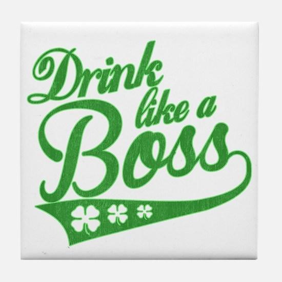 Drink like a boss Tile Coaster