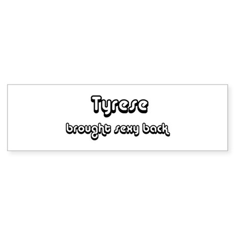 Sexy: Tyrese Bumper Sticker