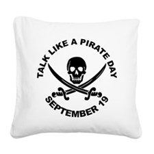 Talk Like A Pirate Day Square Canvas Pillow