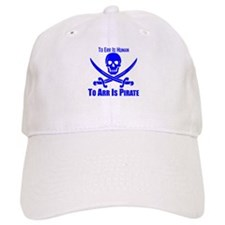 To Arr Is Pirate Blue Baseball Baseball Cap