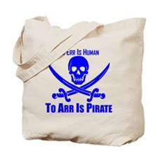 To Arr Is Pirate Blue Tote Bag