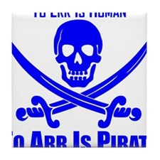 To Arr Is Pirate Blue Tile Coaster