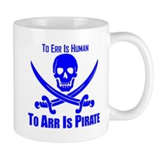 To Arr Is Pirate Blue Mug