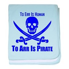 To Arr Is Pirate Blue baby blanket