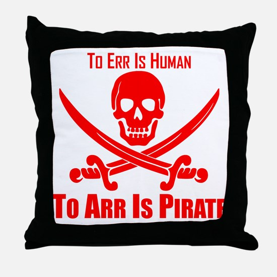 To Arr Is Pirate Red Throw Pillow