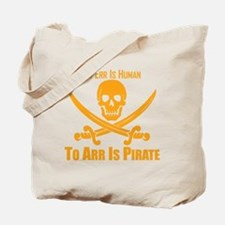 To Arr Is Pirate Orange Tote Bag