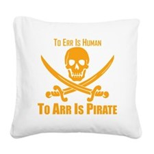 To Arr Is Pirate Orange Square Canvas Pillow