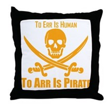 To Arr Is Pirate Orange Throw Pillow