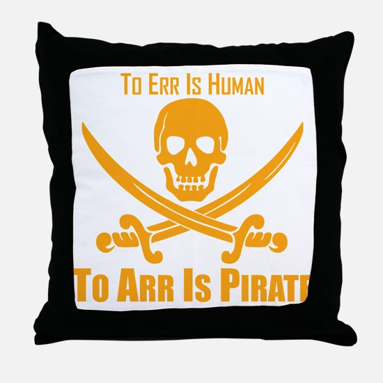 To Arr Is Pirate Orange Throw Pillow
