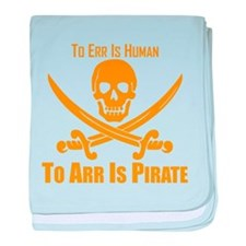 To Arr Is Pirate Orange baby blanket