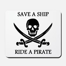 Save A Ship Ride A Pirate Mousepad