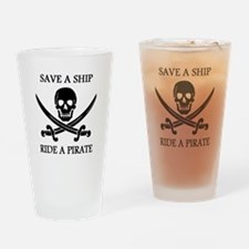 Save A Ship Ride A Pirate Drinking Glass