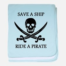Save A Ship Ride A Pirate baby blanket