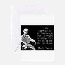 I Am Opposed To Millionaires - Twain Greeting Card