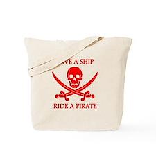 Save A Ship Ride A Pirate Tote Bag