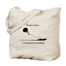 Screw Work, I'm Going Parasailing Tote Bag