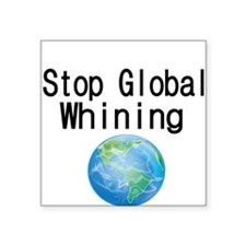 Stop Global Whining Sticker