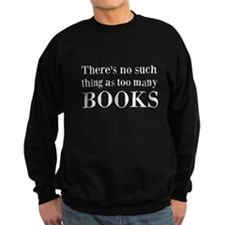 Too Many Books Sweatshirt