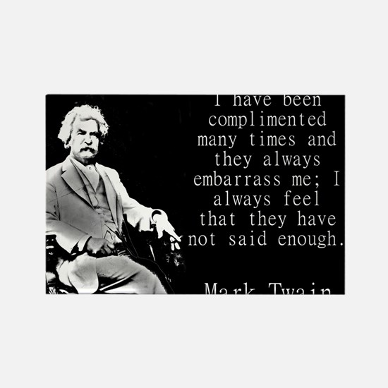 I Have Been Complimented Many Times - Twain Magnet
