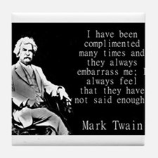 I Have Been Complimented Many Times - Twain Tile C