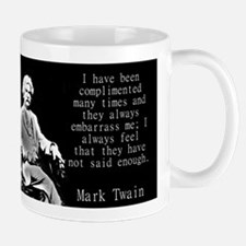 I Have Been Complimented Many Times - Twain Mugs