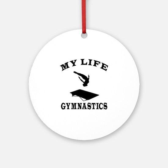 My Life Gymnastics Ornament (Round)