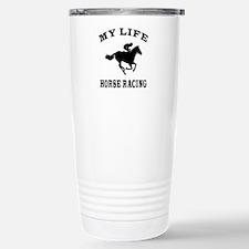My Life Horse Racing Travel Mug