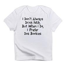 I Donâ??t Always.png Infant T-Shirt