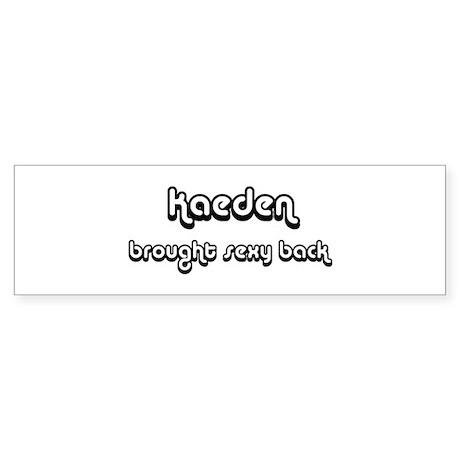 Sexy: Kaeden Bumper Sticker