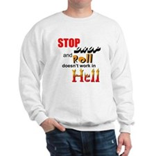 Stop, Drop and Roll.... Sweatshirt