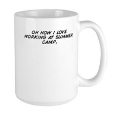 oh how i love working at summer camp. Mugs